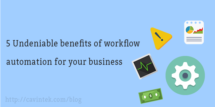 Benefits of Workflow Automation for your Business