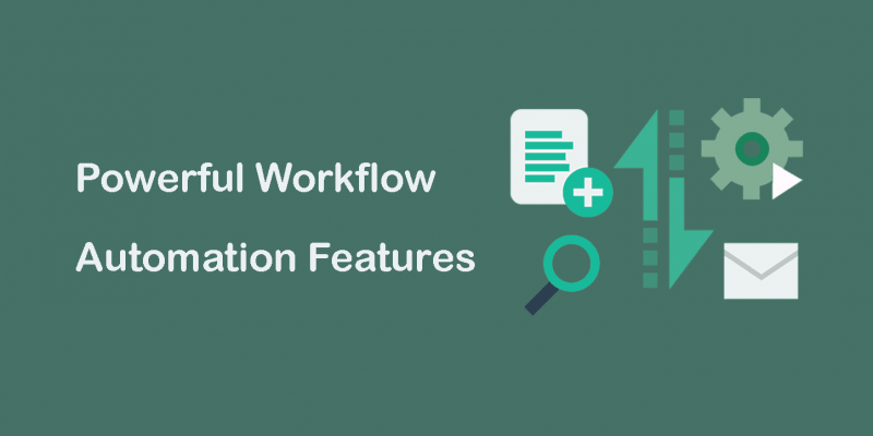 Powerful Workflow Automation Features