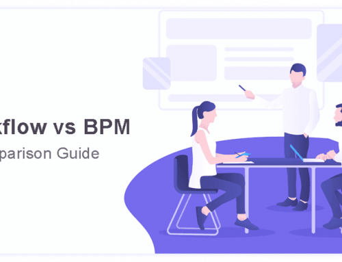 BPM Vs Workflow – A Comparison Guide.