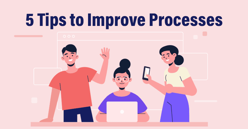 5 tips for process improvement