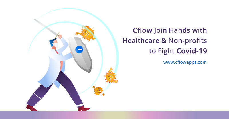Cflow is joining hands with health care organizations and non-profits to fight Covid-19