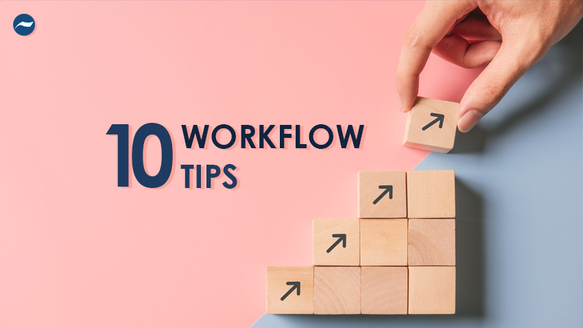 10 workflow tips
